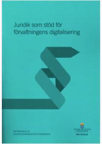 Juridik som stöd för förvaltningens digitalisering, SOU 2018:25