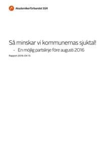 Så minskar vi kommunernas sjuktal – En möjlig partslinje före augusti 2016