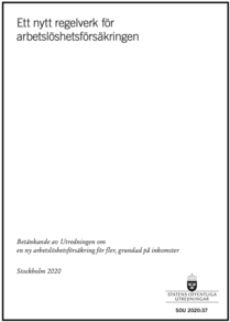 Ett nytt regelverk för arbetslöshetsförsäkringen, SOU 2020:37