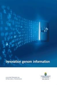 Innovation genom information – Öppna data-utredningens slutbetänkande