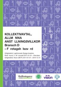 Almega Vårdföretagarna, D, Företagshälsovård, Löneavtal och Allmänna villkorsförändringar, fr.o.m. 2011-01-01 tillsvidare