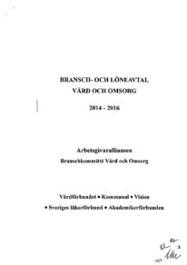Arbetsgivaralliansen, Bransch- och löneavtal för Vård och Omsorg, 2014-2016