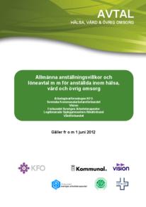 KFO Hälsa Vård och omsorg Allmänna villkor och Löneavtal 2012